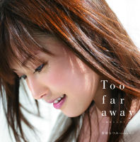 Too far away ~Onna no Kokoro~ Limited Edition A HKCN-50050
