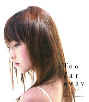 Too far away ~Onna no Kokoro~ Regular Edition HKCN-50052
